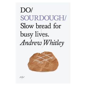 DO Sourdough Book by Andrew Whitely 1x1